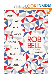 What We Talk Abot Rob Bell