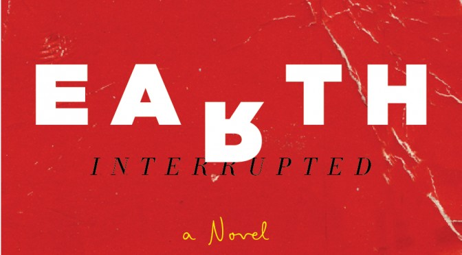 Summer Reading Recommendation – Earth Interrupted by Bill Dahl