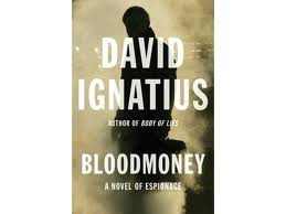 BLOODMONEY – A NOVEL OF ESPIONAGE by David Ignatius
