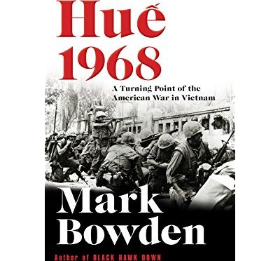 Hue 1968 by Mark Bowden (2017)