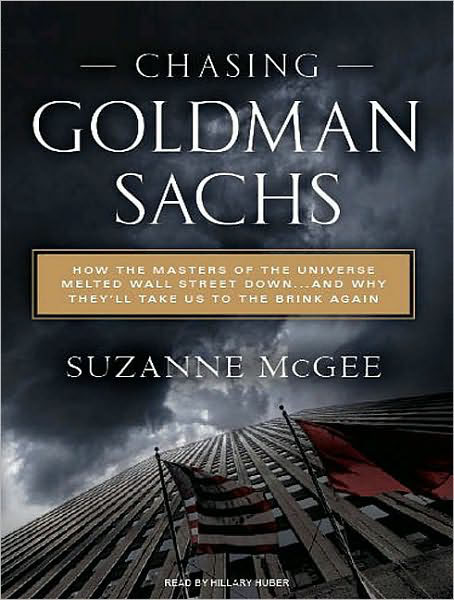 Chasing Goldman Sachs By Suzanne Mcgee Bill Dahl