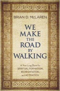 Brian McLaren - We Make the Road by Walking
