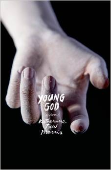 Young God: A Novel by Katherine Faw Morris – A Review by Bill Dahl
