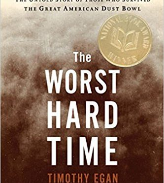 The Worst Hard Time: The Untold Story of Those Who Survived the Great American Dust Bowl – A Book Review by Bill Dahl