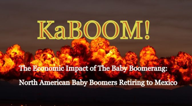 KaBOOM – The Economic Impacts of Baby Boomers Retiring in Mexico