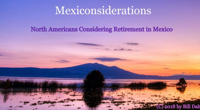 Mexiconsiderations – Retirement in Mexico for North American Baby Boomers?