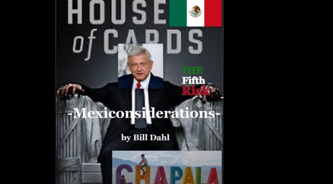 Mexiconsiderations – Lake Chapala and The Fifth Risk