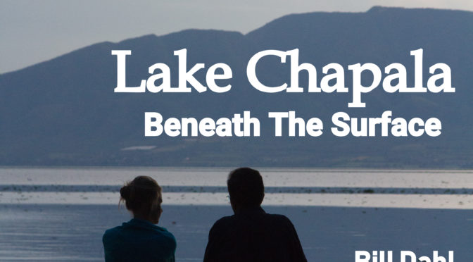 BOOK – Lake Chapala – Beneath The Surface – VIDEO