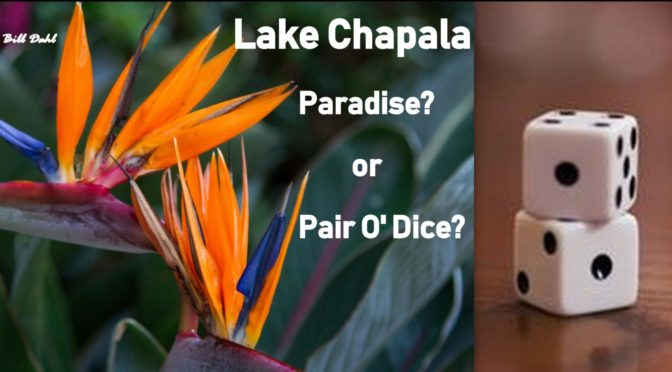 Lake Chapala – Paradise or Pair O' Dice